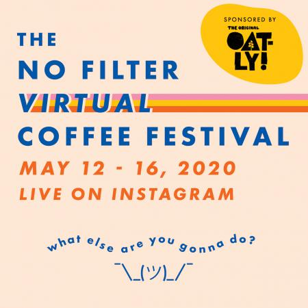 THE NO FILTER VIRTUAL COFFEE FESTIVAL IS HAPPENING THIS WEEK